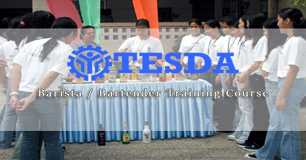 TESDA Barista / Bartender Training Course and List of Accredited Schools