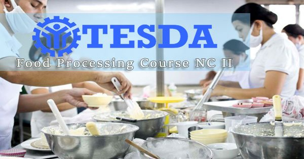 How to Avail the TESDA Food Processing Course NC II